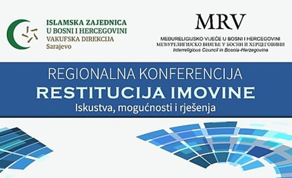 """Dani vakufa u BiH 2018: Regionalna konferencija """"Restitucija imovine – iskustva, mogućnosti i rješenja"""""""
