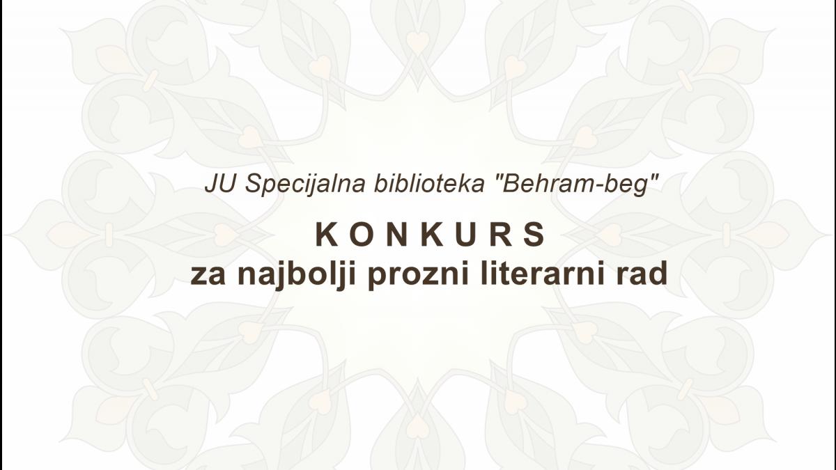 Konkurs za najbolji prozni literarni rad biblioteke Behram-beg